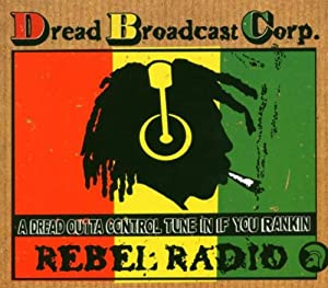 Dread Broadcasting Corporation - (Rebel Radio)