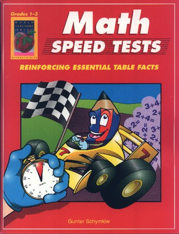 Math Speed Tests, Book 1: Grades 1-3: Reinforcing Essential Math Facts