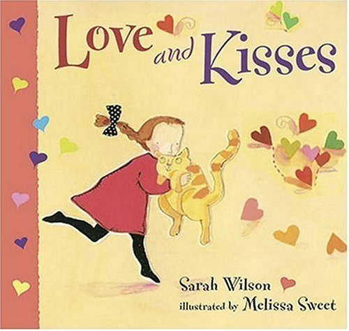 Love and Kisses: Sarah Wilson, Melissa Sweet: 9780763620110: Amazon.com: Books
