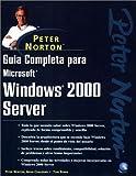 img - for Gu a Completa para Microsoft Windows 2000 Server de Peter Norton (Spanish Edition) book / textbook / text book