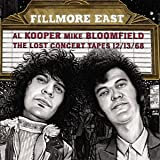 Fillmore East: The Lost Concert Tapes 12/13/68 Al Kooper & Mike Bloomfield