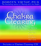 Doreen Virtue PhD Chakra Clearing: Awakening Your Spiritual Power to Know and Heal: Awakening Your Spiritual Power to Know and Heal: Book + CD