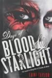 By Laini Taylor - Days of Blood and Starlight (Daughter of Smoke and Bone Trilogy) Laini Taylor