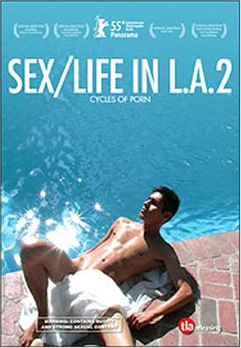 Sex - Life in L.A. Part 2: Cycles of Porn