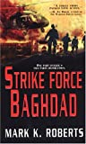Strike Force Baghdad (0786016647) by Roberts, Mark