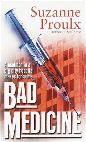 Bad Medicine, Suzanne Proulx