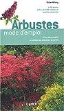 echange, troc Didier Willery - Arbustes mode d'emploi