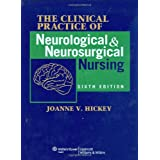 The Clinical Practice of Neurological and Neurosurgical Nursingby Joanne V. Hickey PhD ...