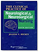 The Clinical Practice of Neurological and Neurosurgical Nursing (Clinical Practice of Neurological & Neurosurgical Nursing)