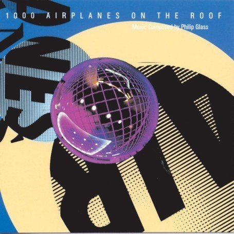 Philip Glass - 1000 Airplanes on the Roof - Zortam Music