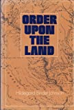 img - for Order Upon the Land: The U.S. Rectangular Land Survey and the Upper Mississippi Country book / textbook / text book