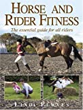 Horse and Rider Fitness: The Essential Guide for All Riders