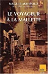 Le Voyageurà la mallette par Mahfouz