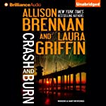 Crash and Burn: Moreno & Hart Mysteries, Book 1 | Allison Brennan,Laura Griffin