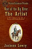 img - for West of the Big River: The Artist (Volume 3) book / textbook / text book
