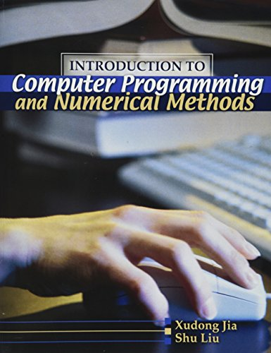 Introduction To Computer Programming And Numerical Methods, by Xundong Jia, Shu Liu