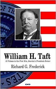 Amazon.com: William H. Taft (First Men, America's Presidents