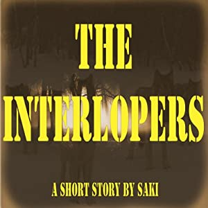 The Interlopers | [Saki]