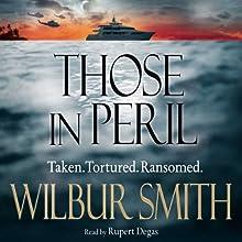 Those in Peril | Livre audio Auteur(s) : Wilbur Smith Narrateur(s) : Rupert Degas