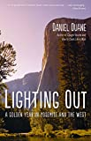 Lighting Out: A Golden Year in Yosemite and the West