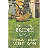 Sixteen Bridesby Stephanie Whitson