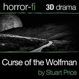 Curse of the Wolfman: A 3D Horror-fi Production | [Stuart Price]