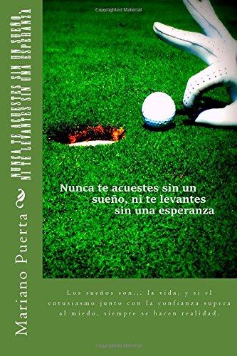 Nunca te acuestes sin un sueño, ni te levantes sin una esperanza: Coaching Golf