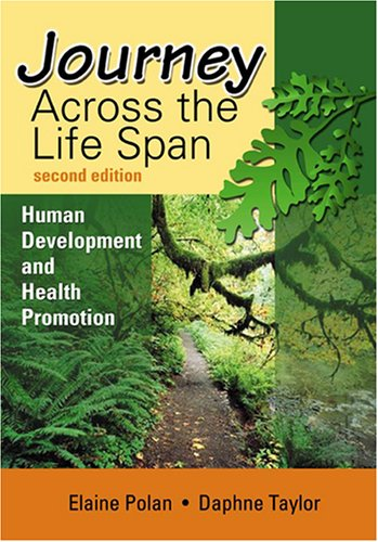 Journey Across the Life Span : Human Development and Health Promotion, ELAINE POLAN, DAPHNE R. TAYLOR