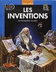 Les inventions : De l'Antiquit� � nos...
