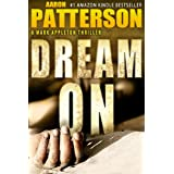 DREAM ON (Mark Appleton Thriller Series Book 2) ~ Aaron Patterson