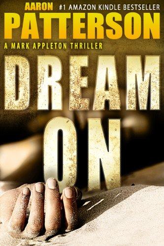 DREAM ON (Hard-Boiled Thriller) (A Mark Appleton Thriller)