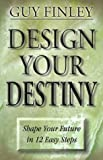 img - for Design Your Destiny: Shape Your Future in 12 Easy Steps book / textbook / text book