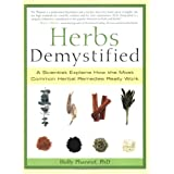 Herbs Demystified: A Scientist Explains How the Most Common Herbal Remedies Really Workby Holly Phaneuf