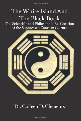 The White Island and the Black Book: The Scientific and Philosophic Re-Creation of the Suppressed Eurasian Culture