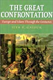 img - for The Great Confrontation: Europe and Islam through the Centuries book / textbook / text book
