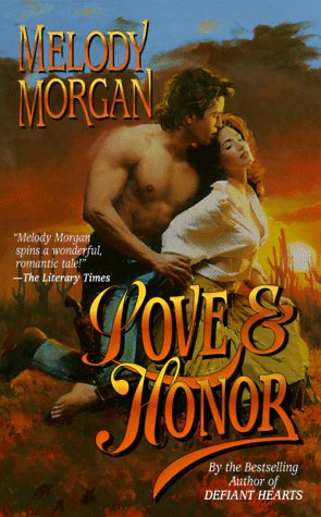 Love & Honor, Melody Morgan