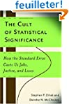The Cult of Statistical Significance:...