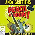 Pencil of Doom: Schooling Around #2 (       UNABRIDGED) by Andy Griffiths Narrated by Stig Wemyss