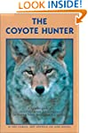 The Coyote Hunter: A Complete Guide t...
