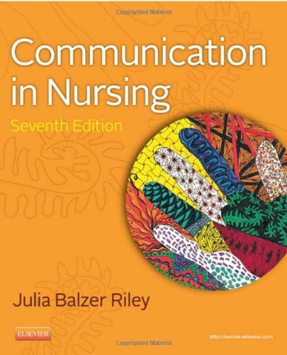 Communication In Nursing, 7E (Communication In Nursing (Balzer-Riley))
