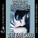 The Fan Club Audiobook by Irving Wallace Narrated by Eric G. Dove