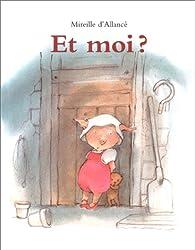 Et moi par Mireille d'Allanc�