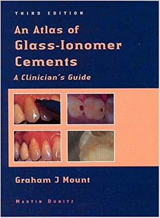 An Atlas of Glass-Ionomer Cements: A Clinician's Guide