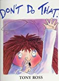 Don't Do That! (Big Book) (0099266172) by Ross, Tony