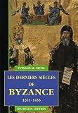 Les Derniers Si�cles de Byzance, 1261-1453