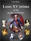 Louis XV intime et les petites ma�tresses