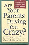 Are Your Parents Driving You Crazy? How to Resolve the Most Common Dilemmas with Aging Parents