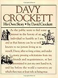 Davy Crockett: His Own Story