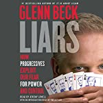 Liars: How Progressives Exploit Our Fears for Power and Control | Glenn Beck,Glenn Beck - introduction