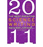 [ The Best American Science Writing (2011)[ THE BEST AMERICAN SCIENCE WRITING (2011) ] By Skloot, Rebecca ( Author )Sep-27-2011 Paperback